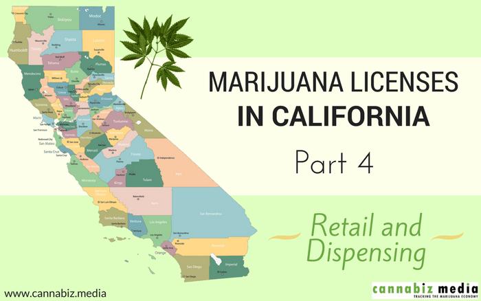 Marijuana Licenses in California – Part 4: Retail and Dispensing
