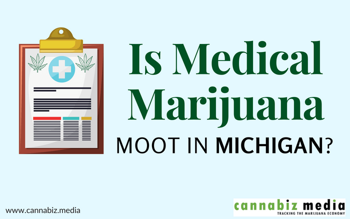 Is Medical Marihuana Moot in Michigan?