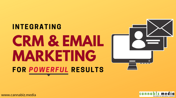 Integrating CRM and Email Marketing for Powerful Results