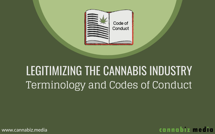 Legitimizing the Cannabis Industry: Terminology and Codes of Conduct