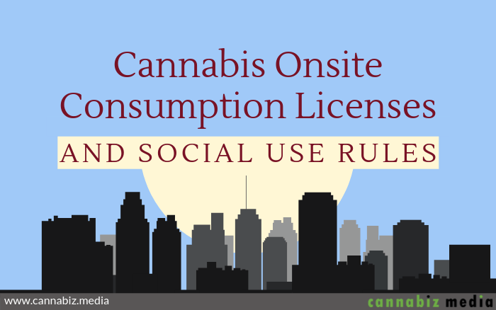 Cannabis Onsite Consumption Licenses and Social Use Rules
