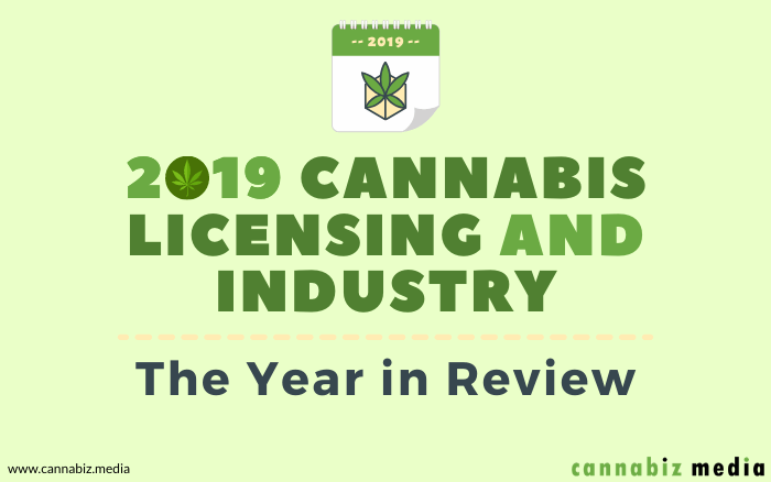 2019 Cannabis Licensing and Industry – The Year in Review