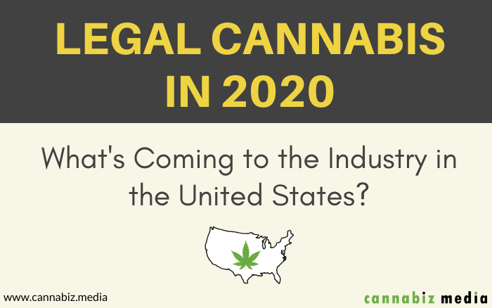 Legal Cannabis in 2020 – What's Coming to the Industry in the United States?