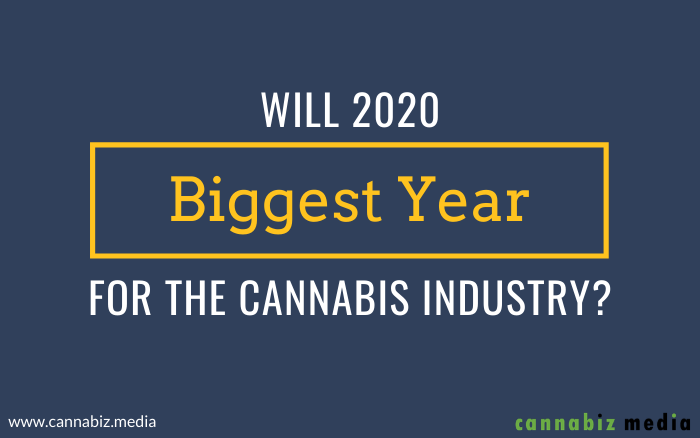 Will 2020 be the Biggest Year for the U.S. Cannabis Industry?