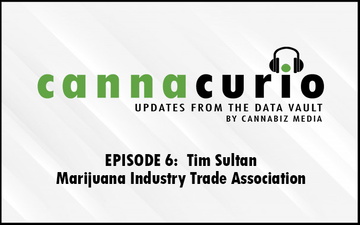 Cannacurio Podcast Episode 6 with Tim Sultan of Marijuana Industry Trade Association