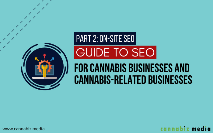 On-Site SEO for Cannabis Business and Cannabis-Related Business Websites