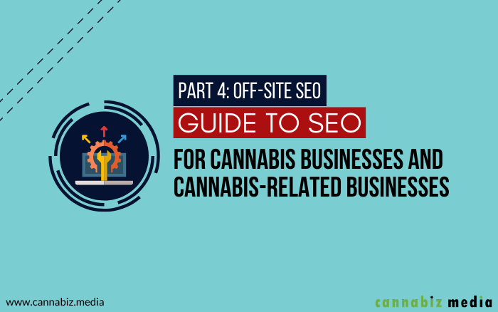 Off-Site SEO for Cannabis Business and Cannabis-Related Business Websites