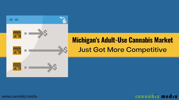 Michigan's Adult-Use Cannabis Market Just Got More Competitive