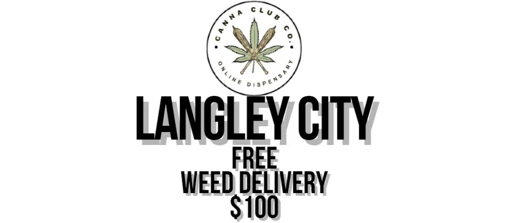 Langley City Weed Delivery