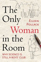 "Cover of ""The Only Woman in the Room"" by Eileen Pollack"