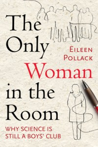 """Cover of """"The Only Woman in the Room"""" by Eileen Pollack"""