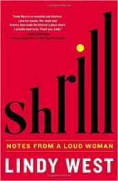 (Not Actually) Shrill: Notes from a Loud Woman
