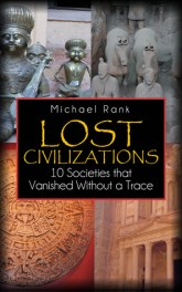 Nine lost civilizations and one completely mythical city