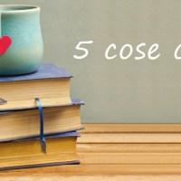 5 Cose che... #4