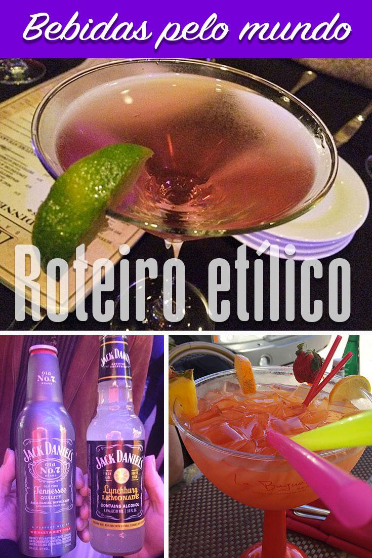 Roteiro etílico pelo mundo, dicas de onde encontrar algumas bebidas durante as viagens.