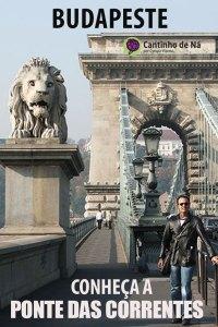 Conheça a Ponte das Correntes em Budapeste