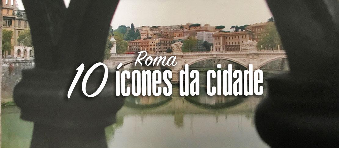 Roteiro pelas 10 principais atrações de Roma