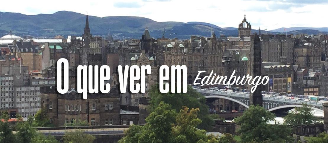 Dicas do que ver em Edimburgo