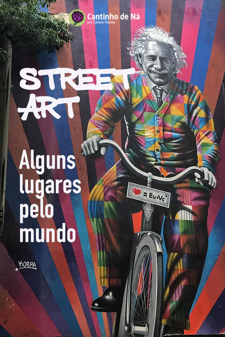 Street art pelo mundo onde encontrar