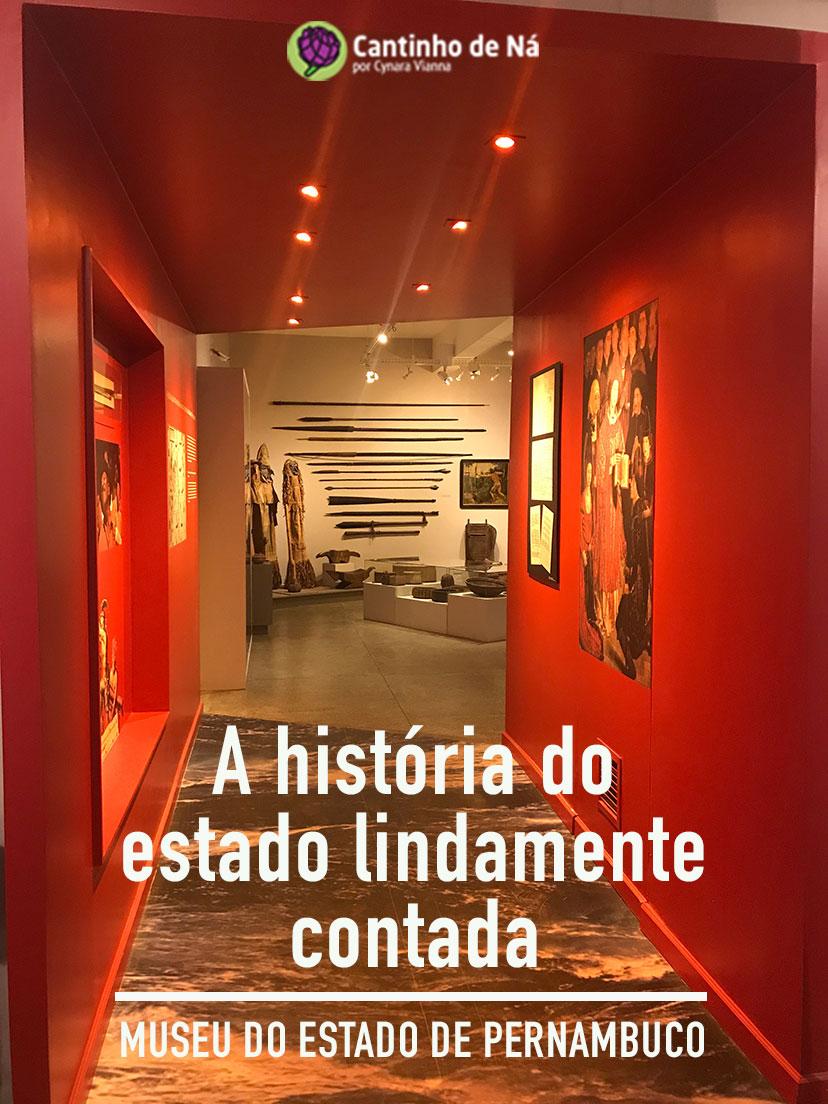 A história de Pernambuco contada no Museu do Estado