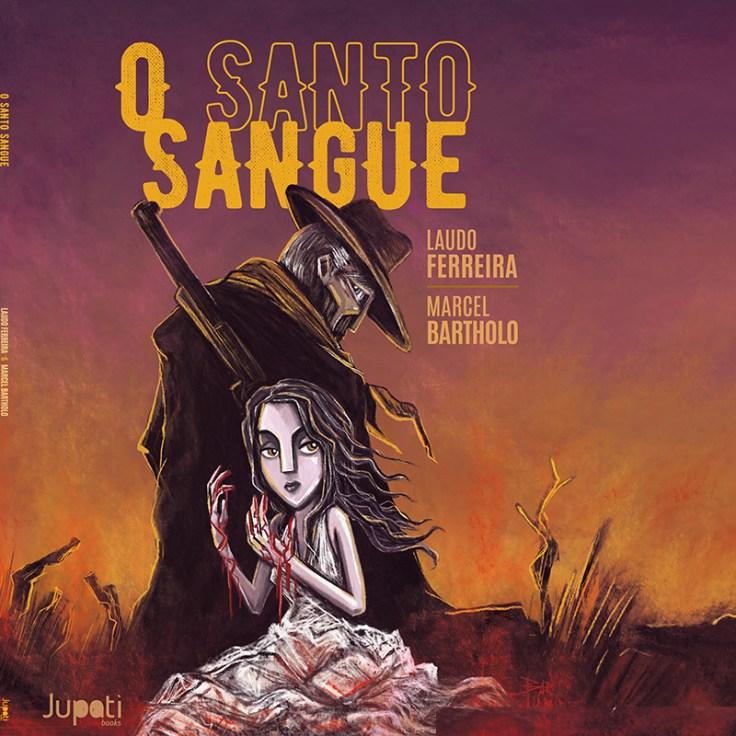 Marcel Bartholo - O Santo Sangue - Jupati Books - Marsupial Editora - Cando do Gargula