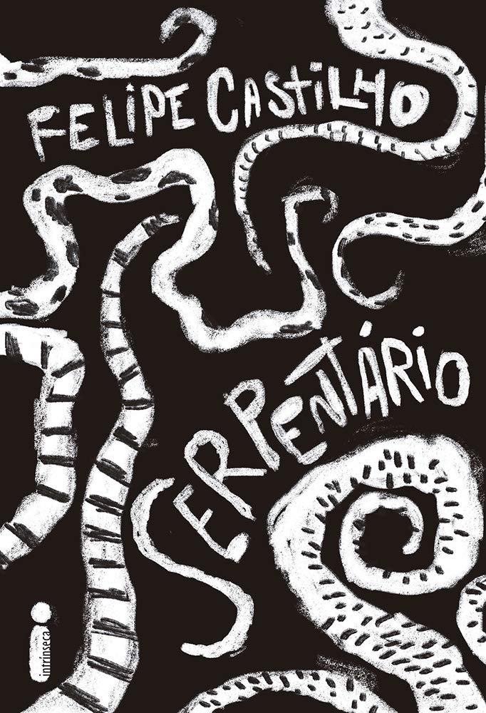 Serpentário - Felipe Castilho - Editora Intrinsica - Canto do Gargula