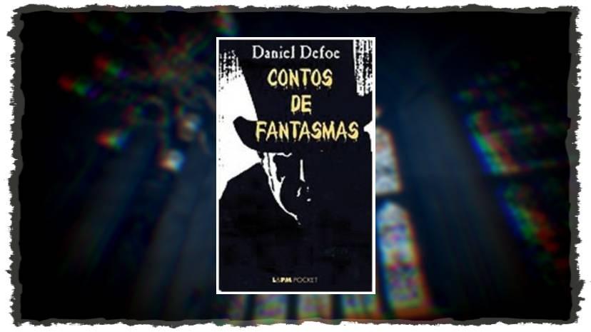 Contos de Fantasmas - Daniel Defoe - L&PM Pocket - Canto do Gargula