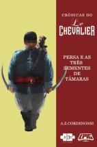 Crônicas do Le Chevalier - Persa e as Três Sementes de Tâmaras - A Z Cordenonsi - AVEC Editora - Canto do Gárgula
