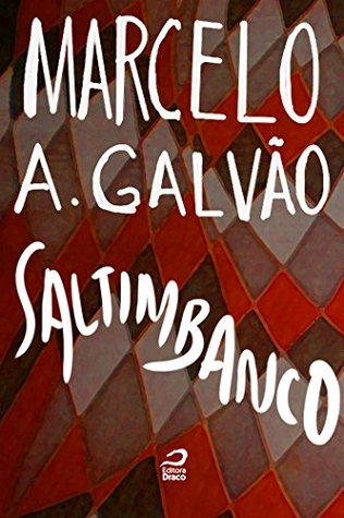 Saltimbanco - Marcelo Augusto Galvão - Editora Draco - Canto do Gárgula