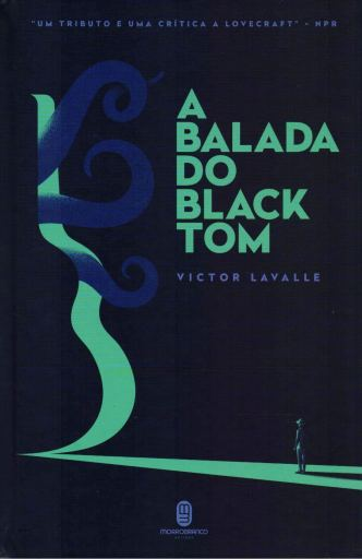 A Balada do Black Tom - Victor Lavalle - Editora Morro Branco - Canto do Gárgula