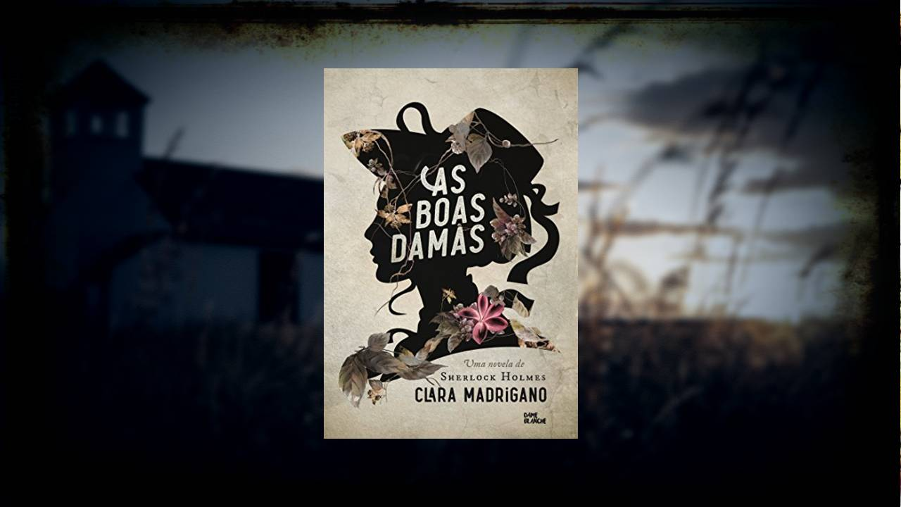 As Boas Damas - Clara Madrigano - Canto do Gárgula