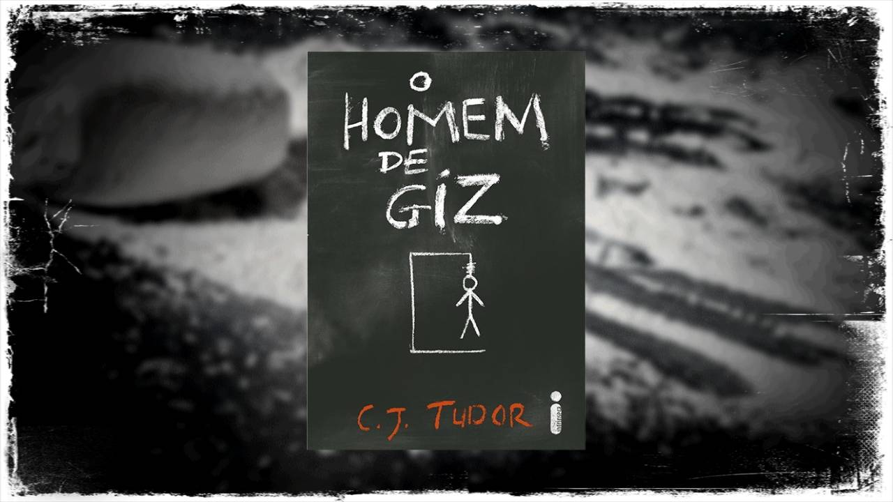 O homem de giz - C J Tudor - Editora Intrínseca - Canto do Gárgula