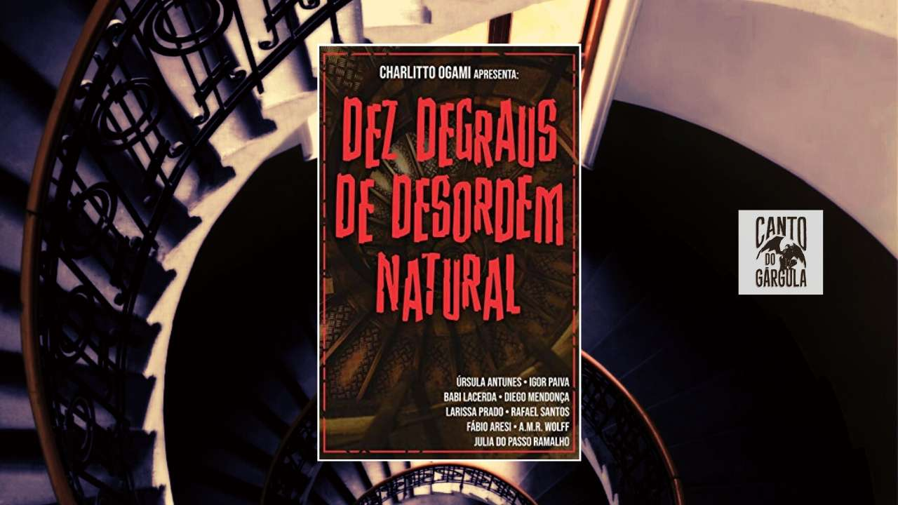 10 Degraus da Desordem Natural - Organizador Charlitto Ogami - Canto do Gárgula