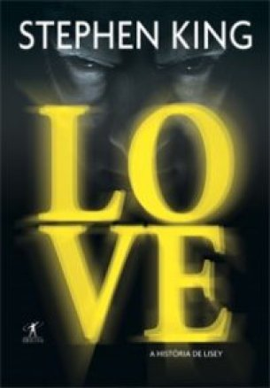 Love - Stephen King - Editora Suma - Canto do Gárgula