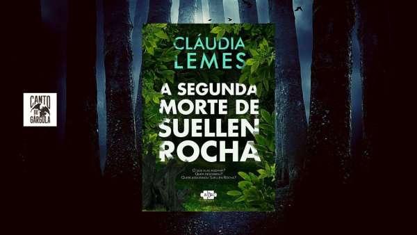 A segunda morte de Suellen Rocha - Cláudia Lemes - AVEC Editora - Canto do Gárgula