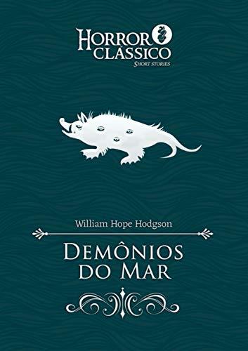 Demônios do Mar - William Hope Hodgson - Pyro Editora - Canto do Gárgula