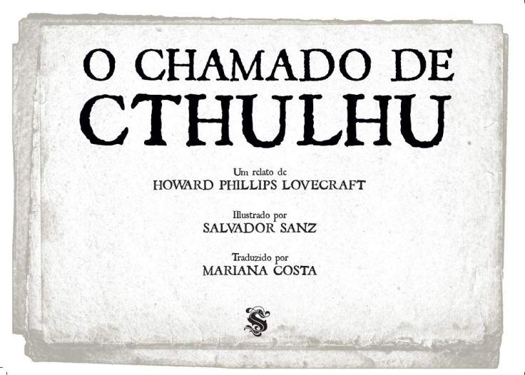 O Chamado de Cthulhu - H P Lovecraft - Salvador Sanz - Skript Editora - Canto do Gárgula