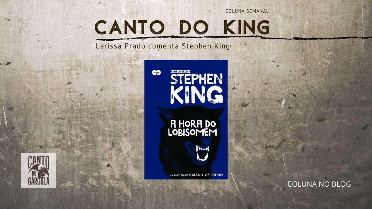 A hora do lobisomem - Stephen King - Editora Suma - Larissa Prado - Coluna Canto do King - Canto do Gárgula