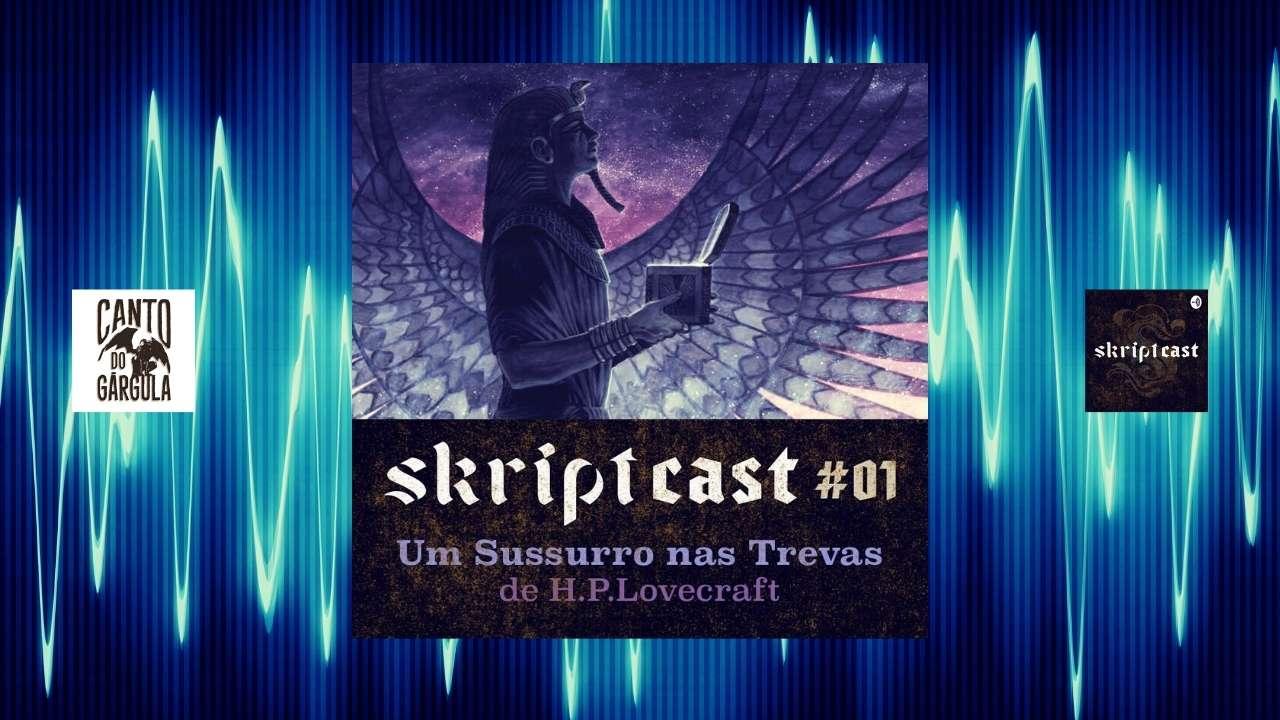 Capa do artigo Um Sussurro nas Trevas, audiobook de H P Lovecraft, do podcast Skriptcast, no blog Canto do Gárgula