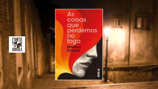 Capa do livro As coisas que perdemos no fogo, de Mariana Enriquez, da Editora Intrínseca. Ao fundo uma rua à noite.