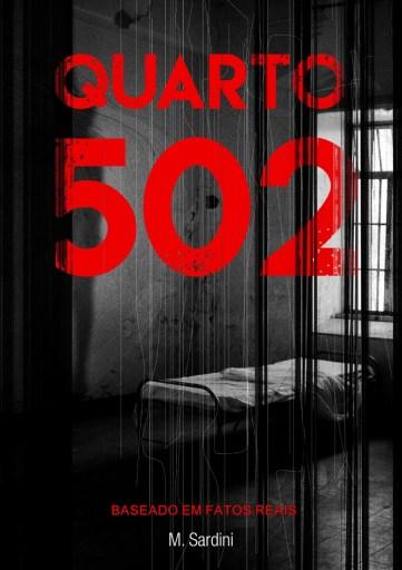 Quarto 502 Baseado em uma História Real, de M. Sardini