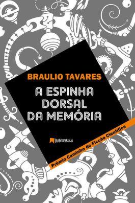 A Espinha Dorsal da Memória - Braulio Tavares - Editora Bandeirola - Canto do Gárgula