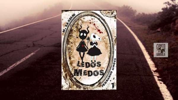 Ledos Medos - M Sardini e Fernando Simões - Revista - Canto do Gárgula