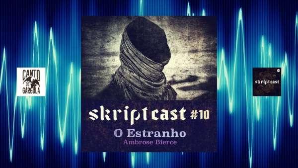 O Estranho - Ambrose Bierce - Audiobook - Skriptcast - Skript Editora