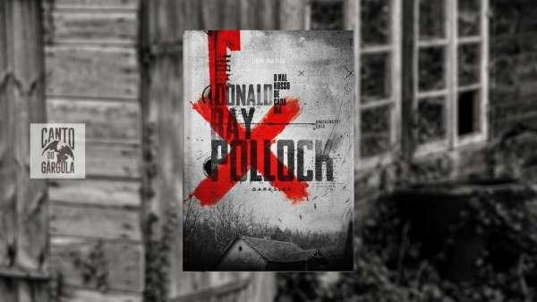 O mal nosso de cada dia - Donald Ray Pollock - Darkside Books - Canto do Gárgula