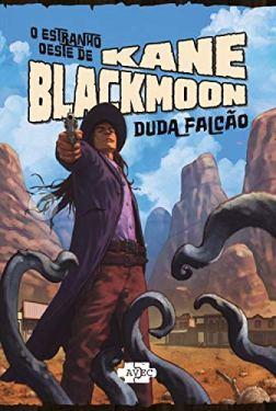 O Estranho Oeste de Kane Blackmoon - Duda Falcão - AVEC Editora