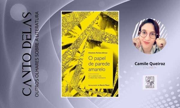 O Papel de Parede Amarelo - Charlotte - Perkins Gilman - Editora Jose Olympio - Canto-Delas - Camile-Queiroz
