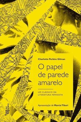 O Papel de Parede Amarelo - Charlotte Perkins Gilman - Editora José Olympio