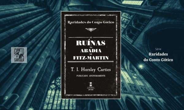 As Ruínas da Abadia de Fitz-Martin - T I Horsley Curties - Sebo Clepsidra