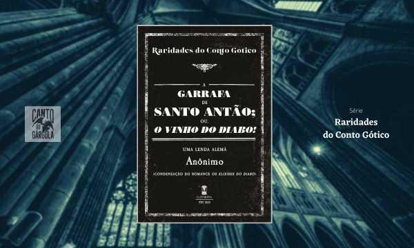 A garrafa de Santo Antão ou O vinho do diabo - Anônimo - Raridades do Conto Gótico - Sebo Clepsidra
